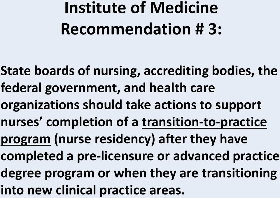 completion of a transition-to-practice program (nurse residency) after they have completed a