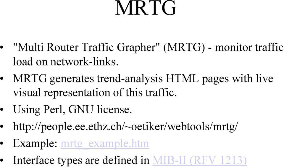 MRTG generates trend-analysis HTML pages with live visual representation of this