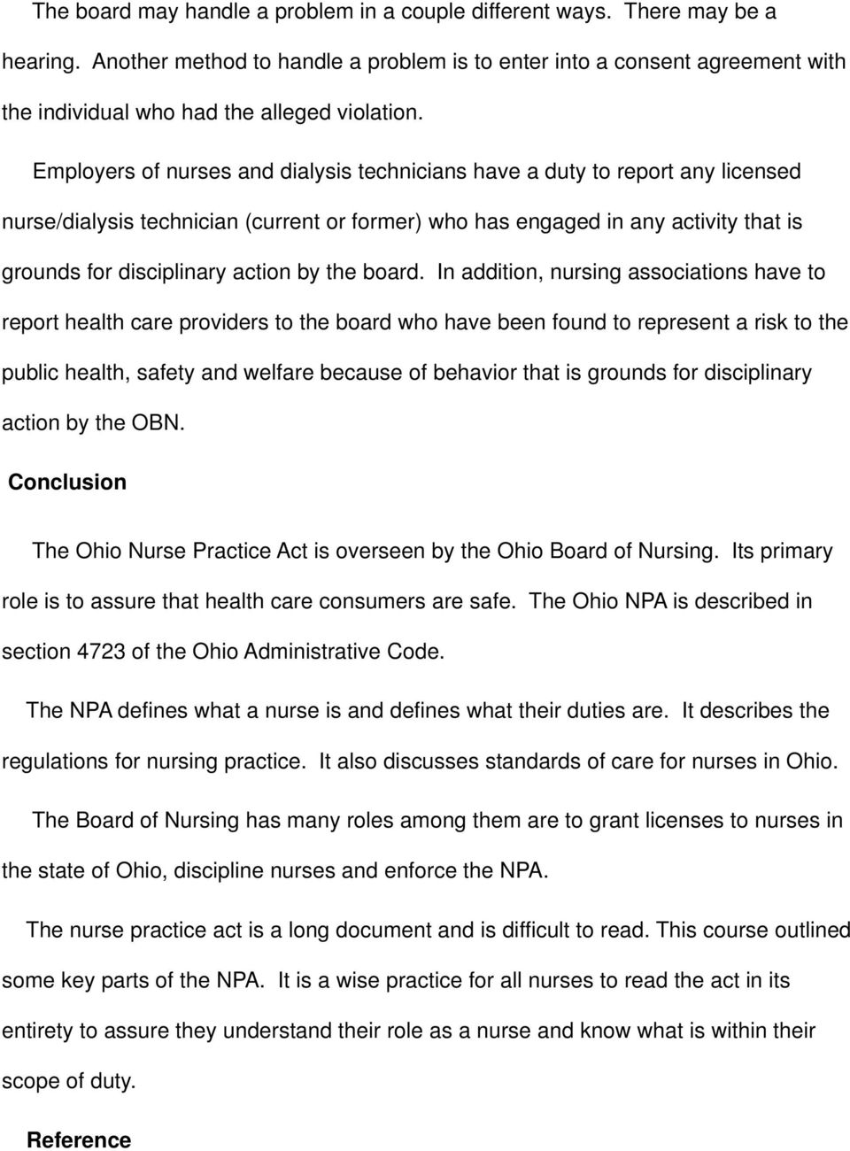Employers of nurses and dialysis technicians have a duty to report any licensed nurse/dialysis technician (current or former) who has engaged in any activity that is grounds for disciplinary action