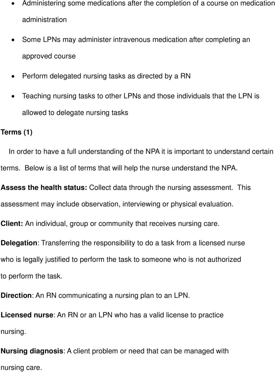 NPA it is important to understand certain terms. Below is a list of terms that will help the nurse understand the NPA. Assess the health status: Collect data through the nursing assessment.