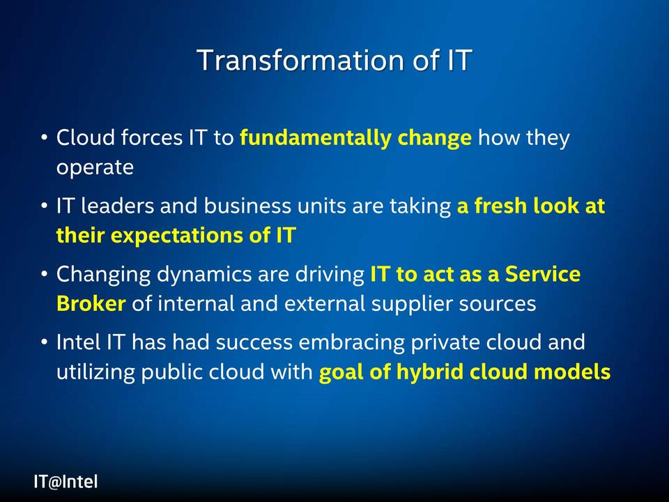 driving IT to act as a Service Broker of internal and external supplier sources Intel IT has