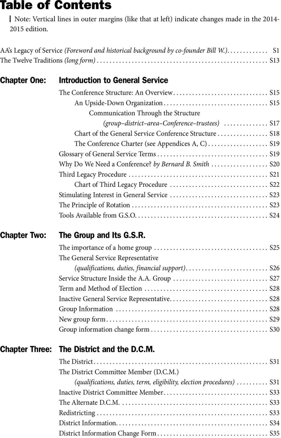 ..................................................... S13 Chapter One: Chapter Two: Introduction to General Service The Conference Structure: An Overview.............................. S15 An Upside-Down Organization.