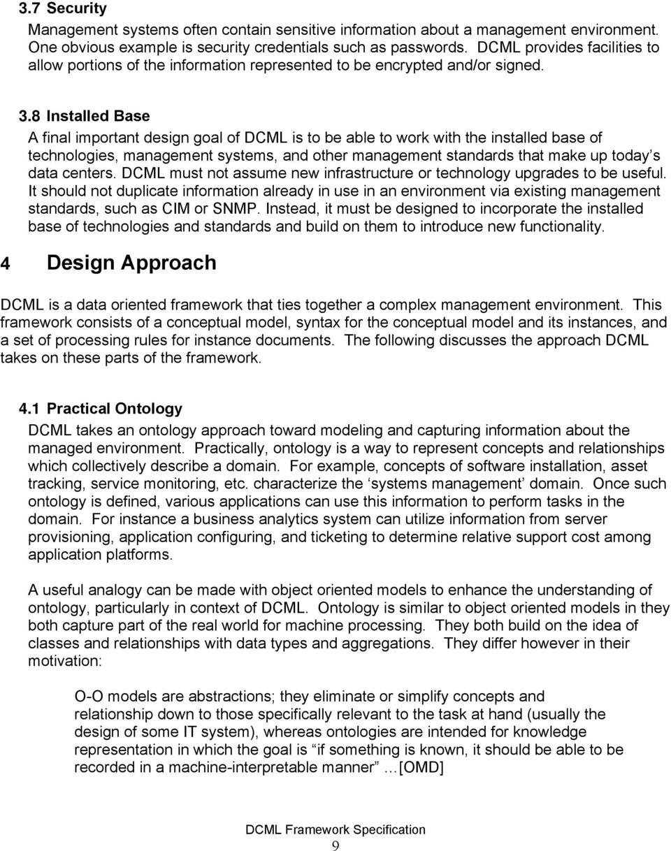8 Installed Base A final important design goal of DCML is to be able to work with the installed base of technologies, management systems, and other management standards that make up today s data