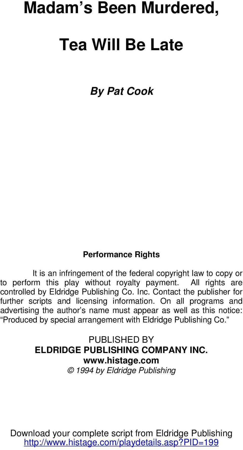On all programs and advertising the author s name must appear as well as this notice: Produced by special arrangement with Eldridge Publishing Co.