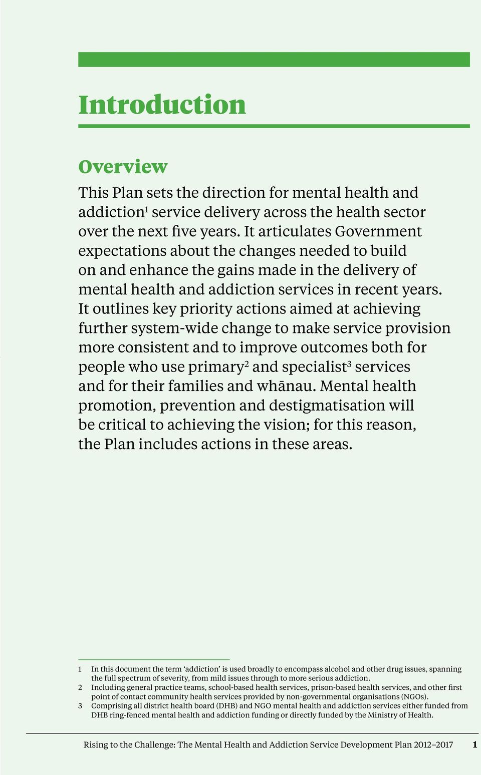 It outlines key priority actions aimed at achieving further system-wide change to make service provision more consistent and to improve outcomes both for people who use primary 2 and specialist 3