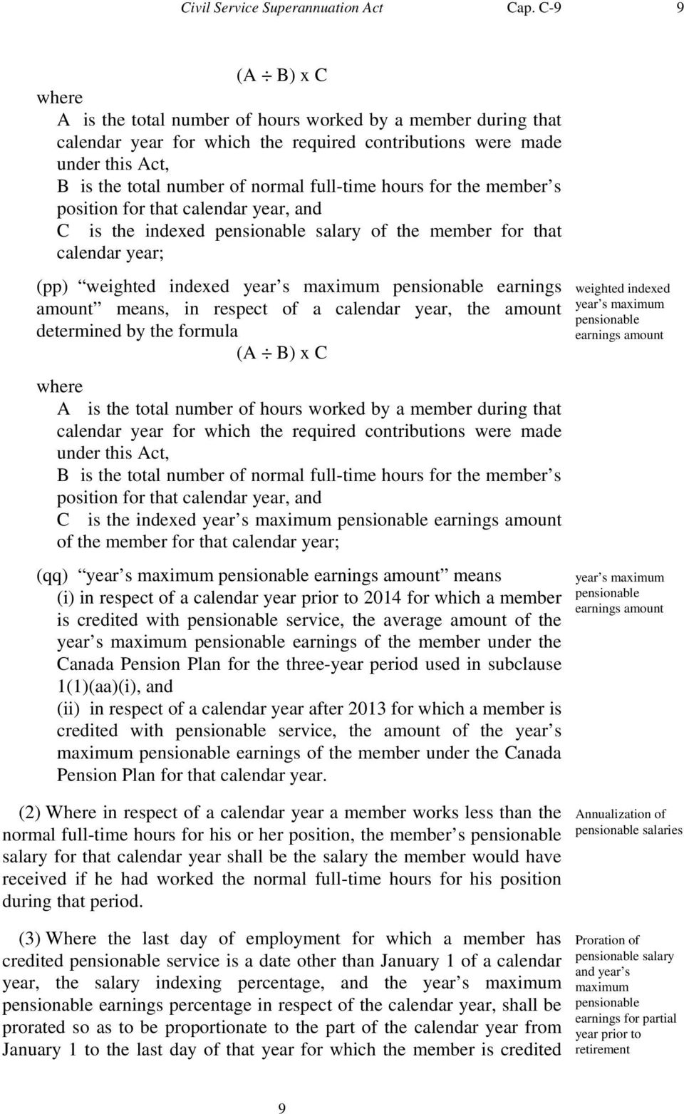 hours for the member s position for that calendar year, and C is the indexed pensionable salary of the member for that calendar year; (pp) weighted indexed year s maximum pensionable earnings amount
