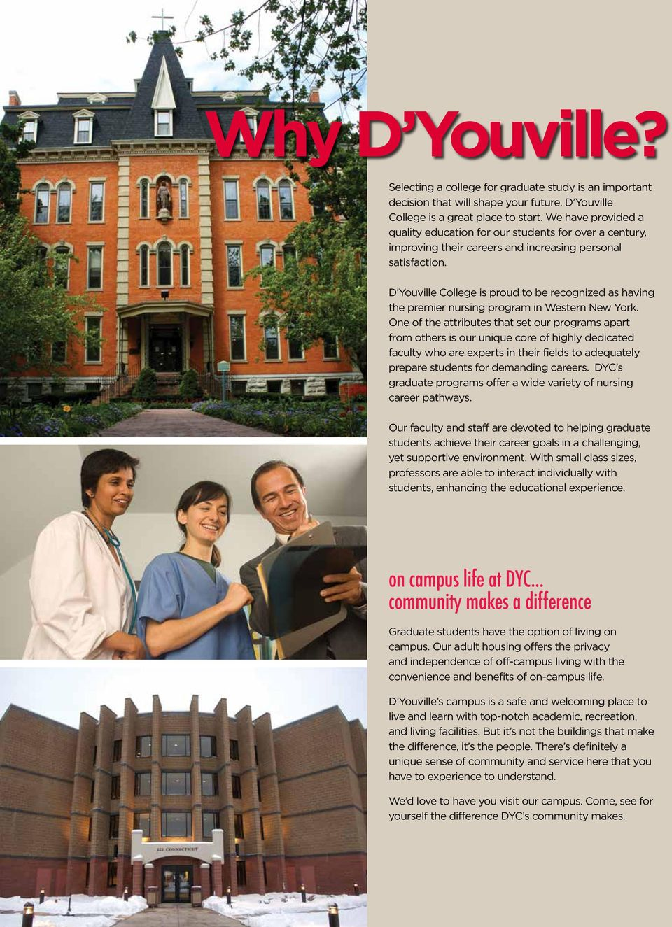 D Youville College is proud to be recognized as having the premier nursing program in Western New York.