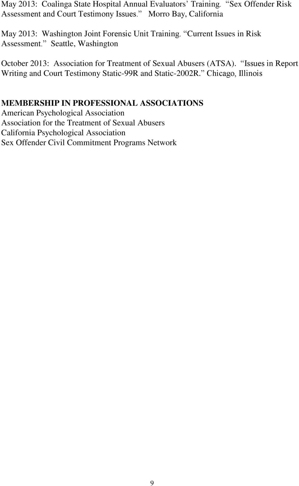 Seattle, Washington October 2013: Association for Treatment of Sexual Abusers (ATSA).