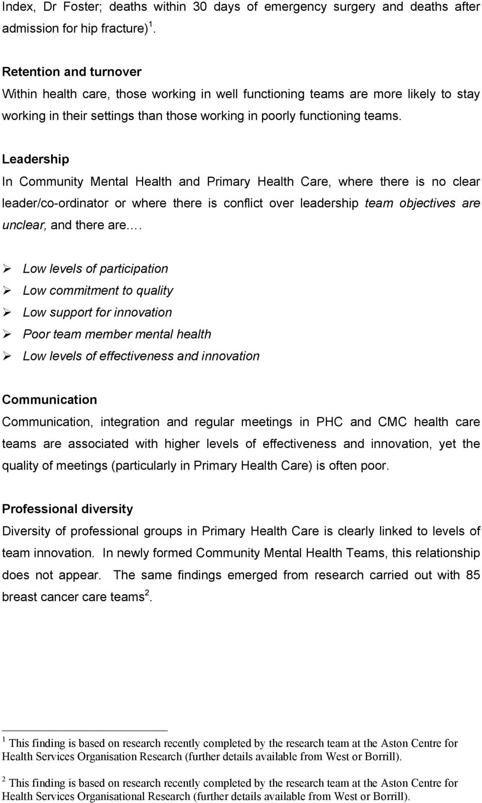 Leadership In Community Mental Health and Primary Health Care, where there is no clear leader/co-ordinator or where there is conflict over leadership team objectives are unclear, and there are.