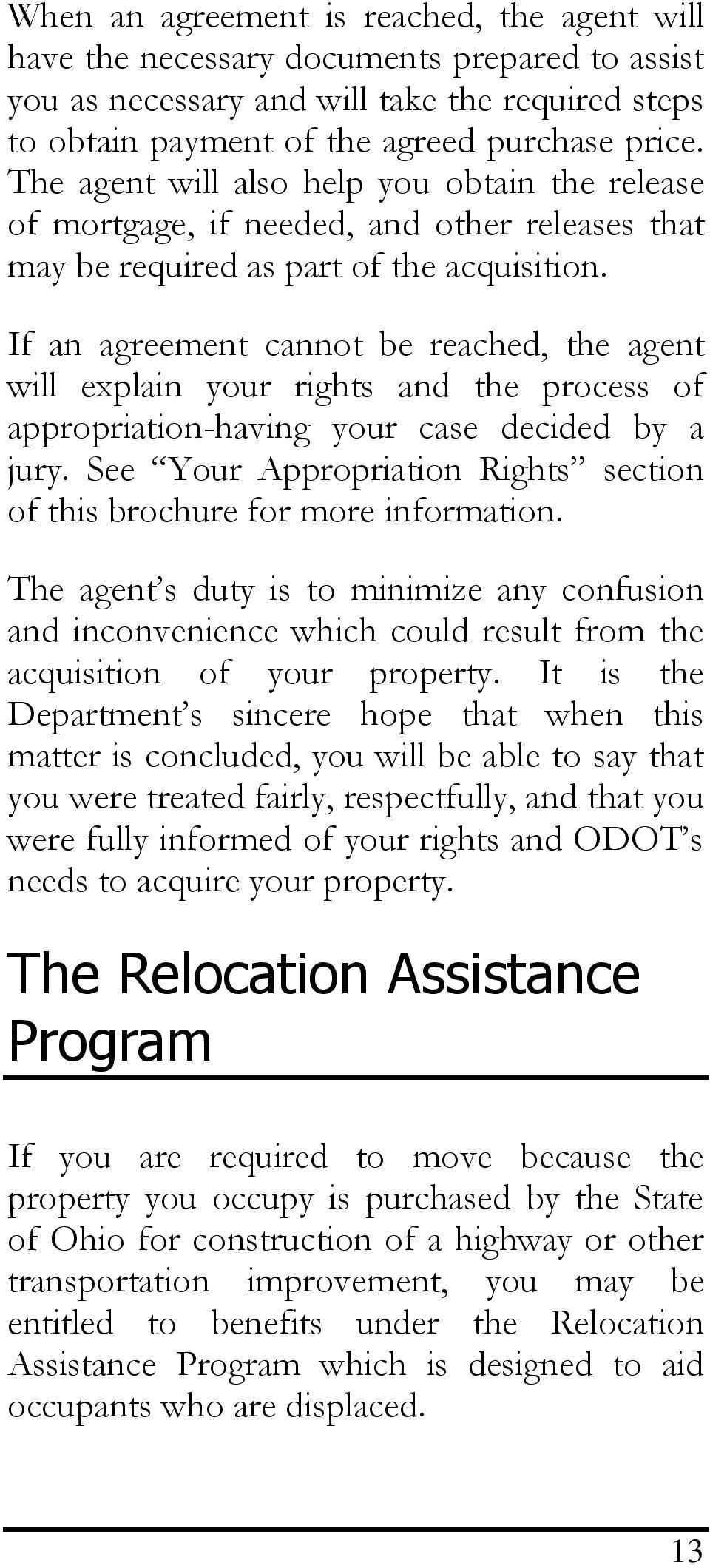 If an agreement cannot be reached, the agent will explain your rights and the process of appropriation-having your case decided by a jury.