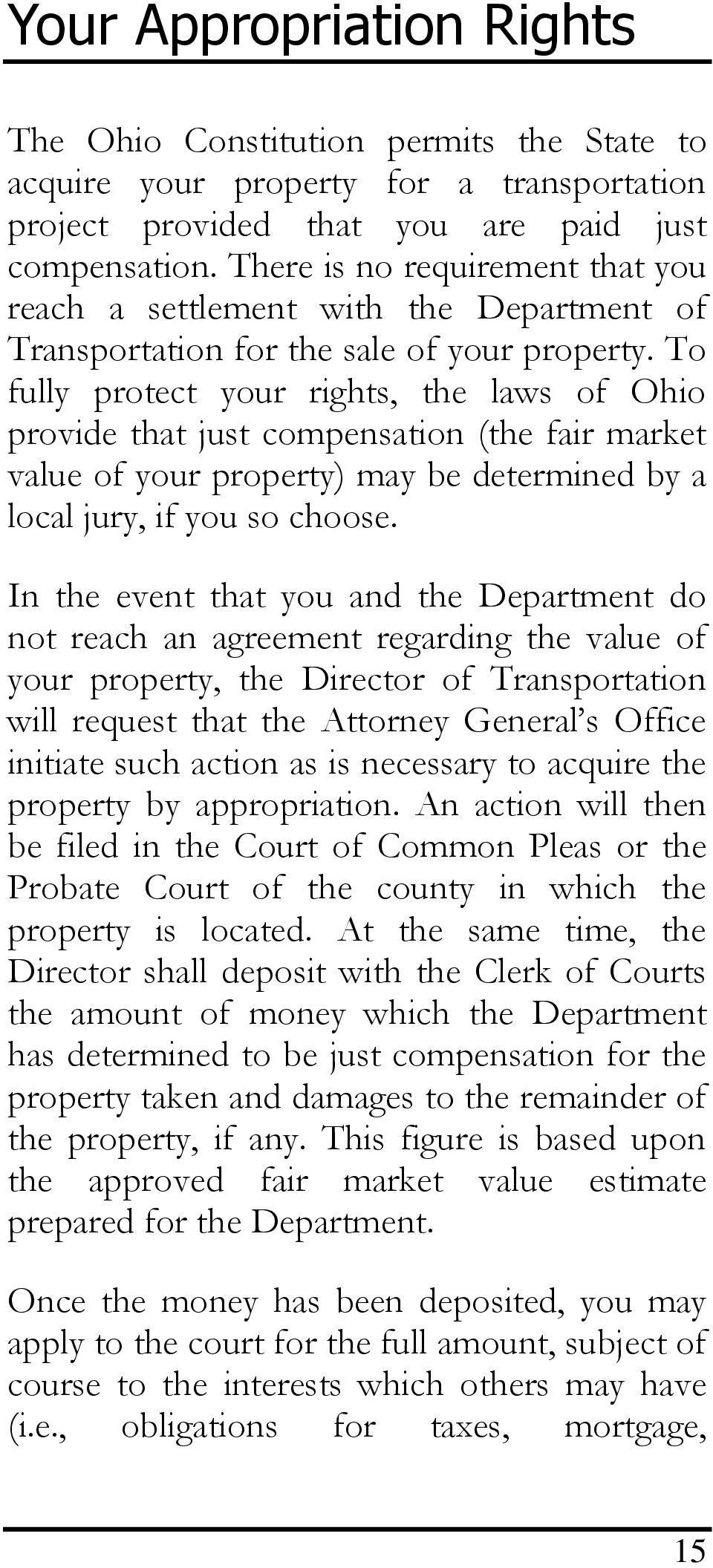 To fully protect your rights, the laws of Ohio provide that just compensation (the fair market value of your property) may be determined by a local jury, if you so choose.