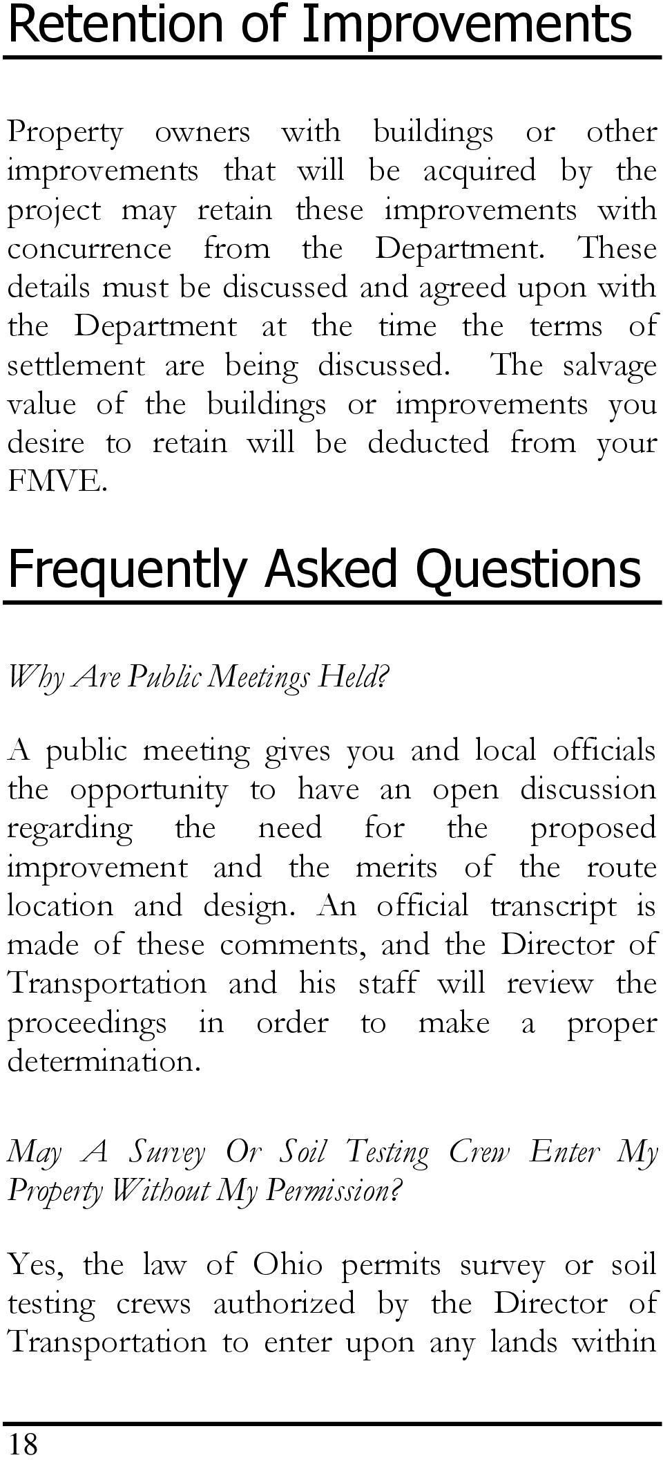The salvage value of the buildings or improvements you desire to retain will be deducted from your FMVE. Frequently Asked Questions Why Are Public Meetings Held?