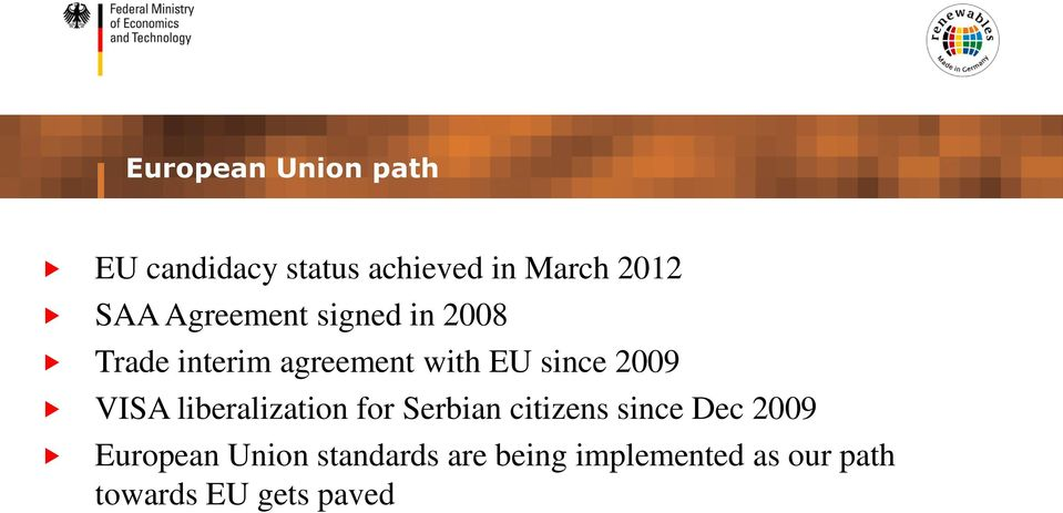 VISA liberalization for Serbian citizens since Dec 2009 European