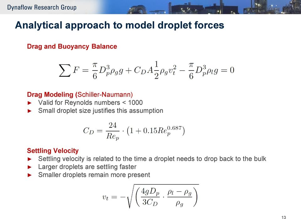 assumption Settling Velocity Settling velocity is related to the time a droplet needs to