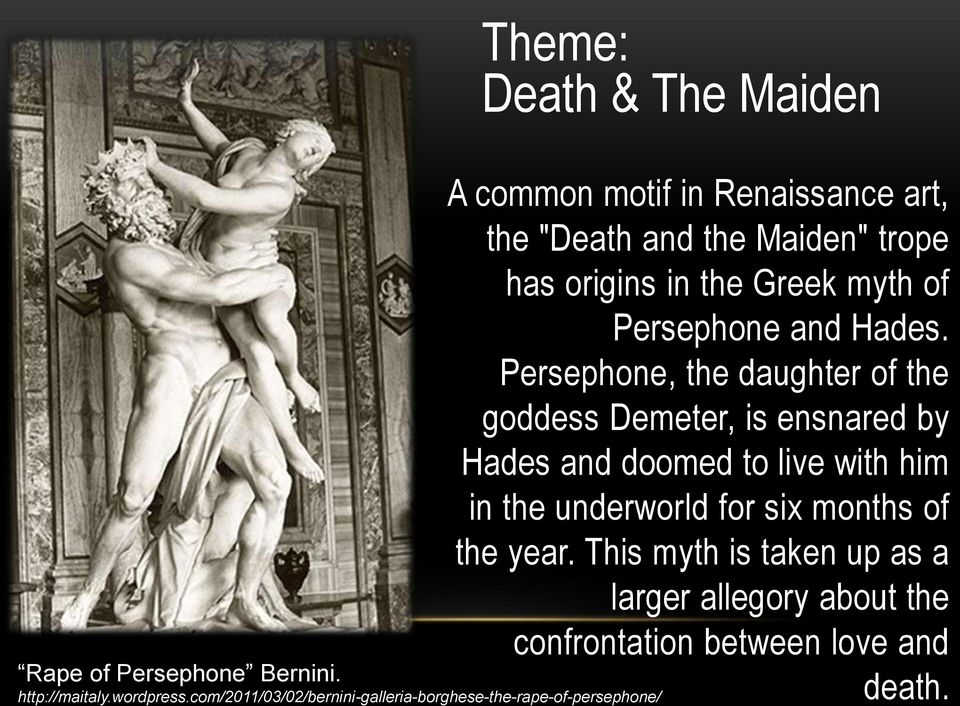 "the ""Death and the Maiden"" trope has origins in the Greek myth of Persephone and Hades."