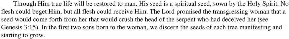 The Lord promised the transgressing woman that a seed would come forth from her that would crush the head