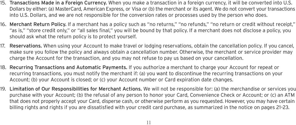 Dollars, and we are not responsible for the conversion rates or processes used by the person who does. 16. Merchant Return Policy.