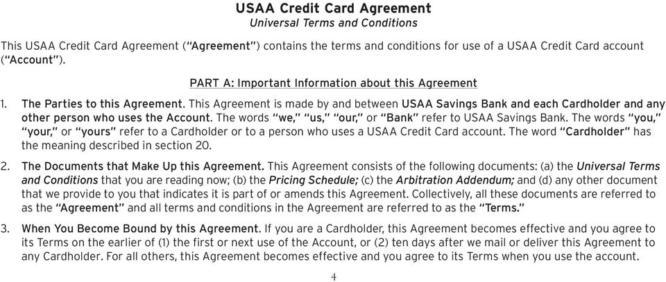 This Agreement is made by and between USAA Savings Bank and each Cardholder and any other person who uses the Account. The words we, us, our, or Bank refer to USAA Savings Bank.