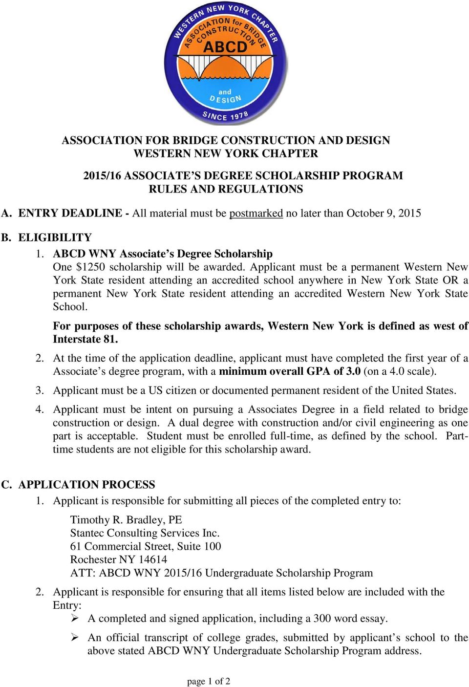 Applicant must be a permanent Western New York State resident attending an accredited school anywhere in New York State OR a permanent New York State resident attending an accredited Western New York