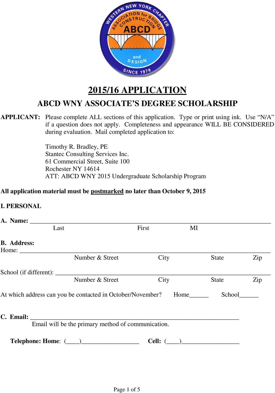 61 Commercial Street, Suite 100 Rochester NY 14614 ATT: ABCD WNY 2015 Undergraduate Scholarship Program All application material must be postmarked no later than October 9, 2015 I. PERSONAL A.