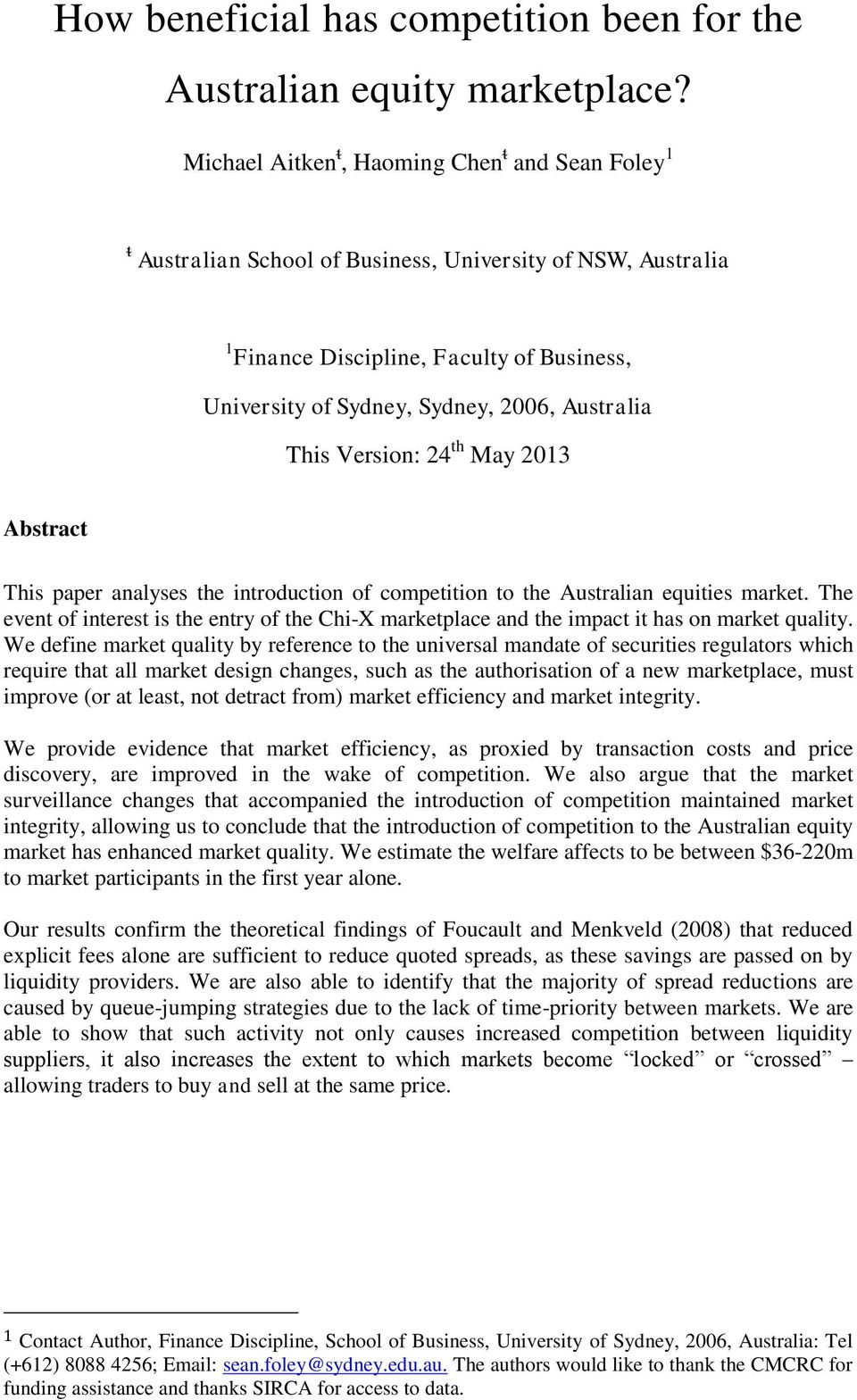 Australia This Version: 24 th May 2013 Abstract This paper analyses the introduction of competition to the Australian equities market.