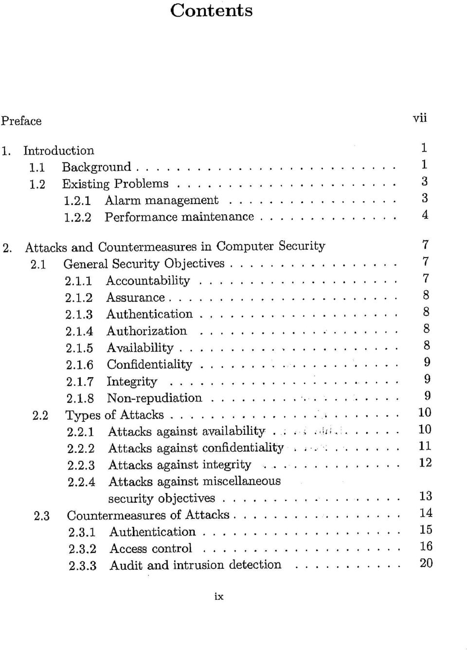 1.6 Confidentiality 9 2.1.7 Integrity 9 2.1.8 Non-repudiation 9 2.2 Types of Attacks 10 2.2.1 Attacks against availability.... 10 2.2.2 Attacks against confidentiality... 11 2.2.3 Attacks against integrity 12 2.
