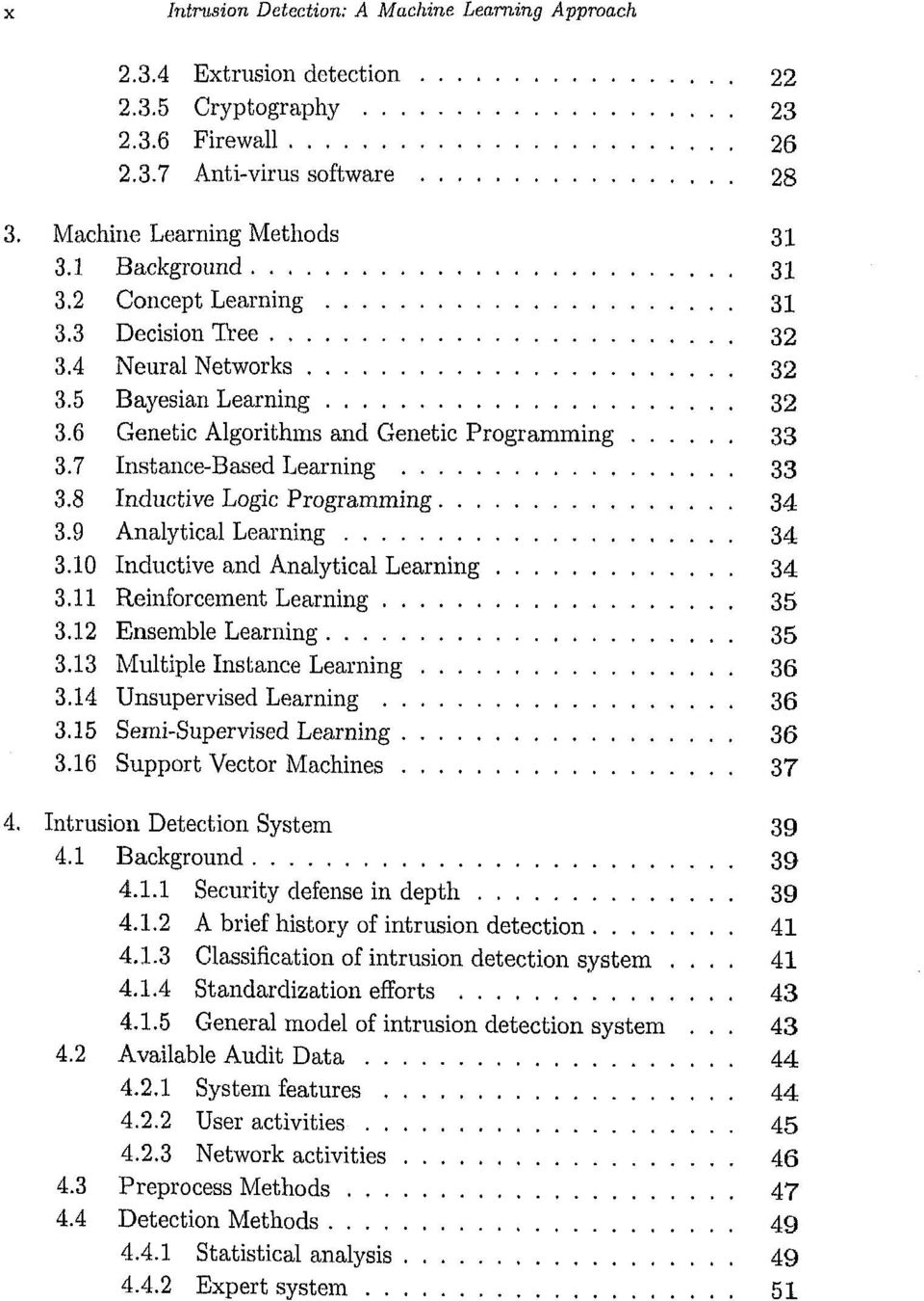 8 Inductive Logic Programming 34 3.9 Analytical Learning 34 3.10 Inductive and Analytical Learning 34 3.11 Reinforcement Learning 35 3.12 Ensemble Learning 35 3.13 Multiple Instance Learning 36 3.
