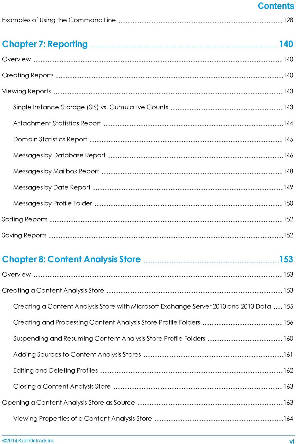 Folder 150 Sorting Reports 152 Saving Reports 152 Chapter 8: Content Analysis Store 153 Overview 153 Creating a Content Analysis Store 153 Creating a Content Analysis Store with Microsoft Exchange
