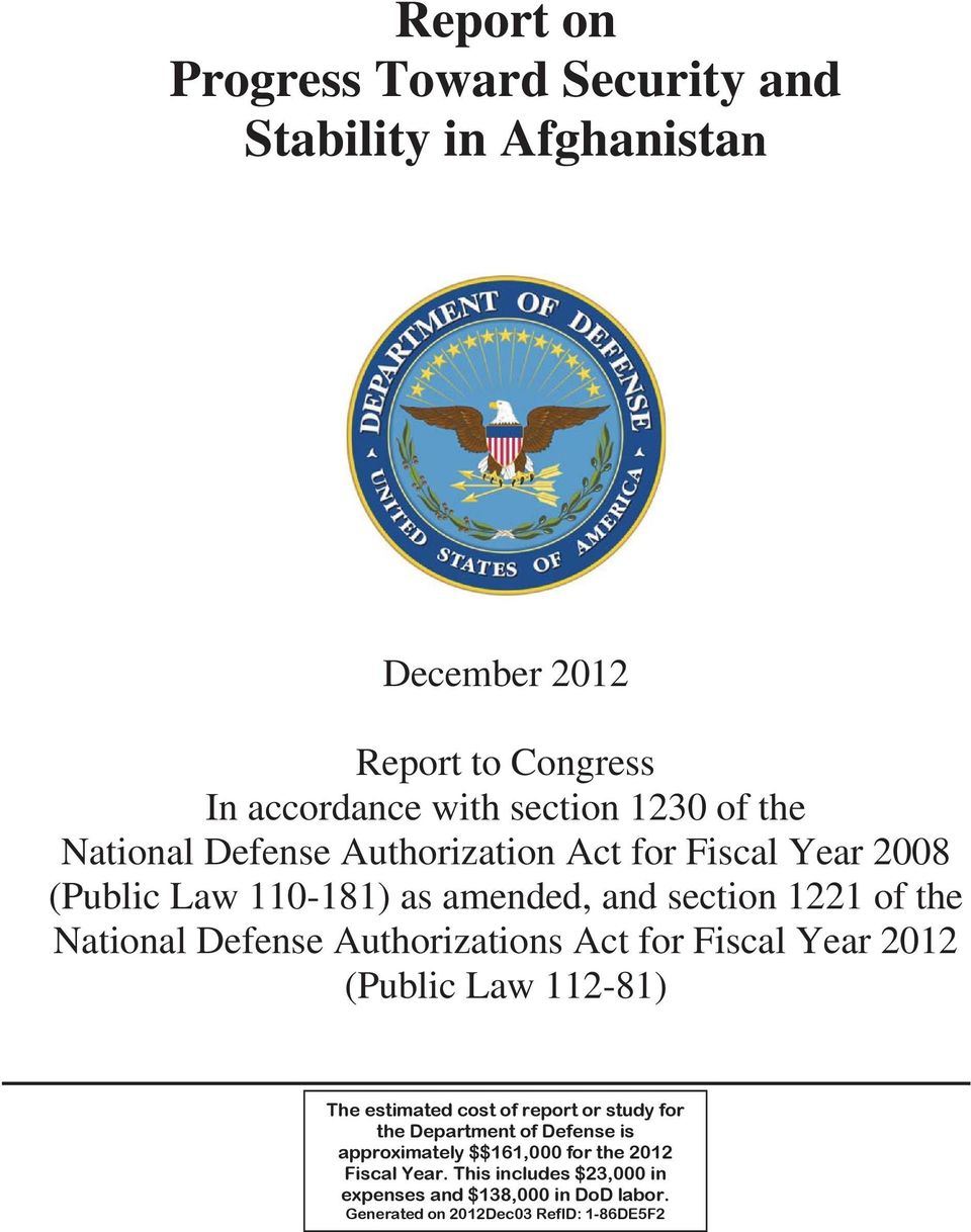 Authorizations Act for Fiscal Year 2012 (Public Law 112-81) The estimated cost of report or study for the Department of Defense is
