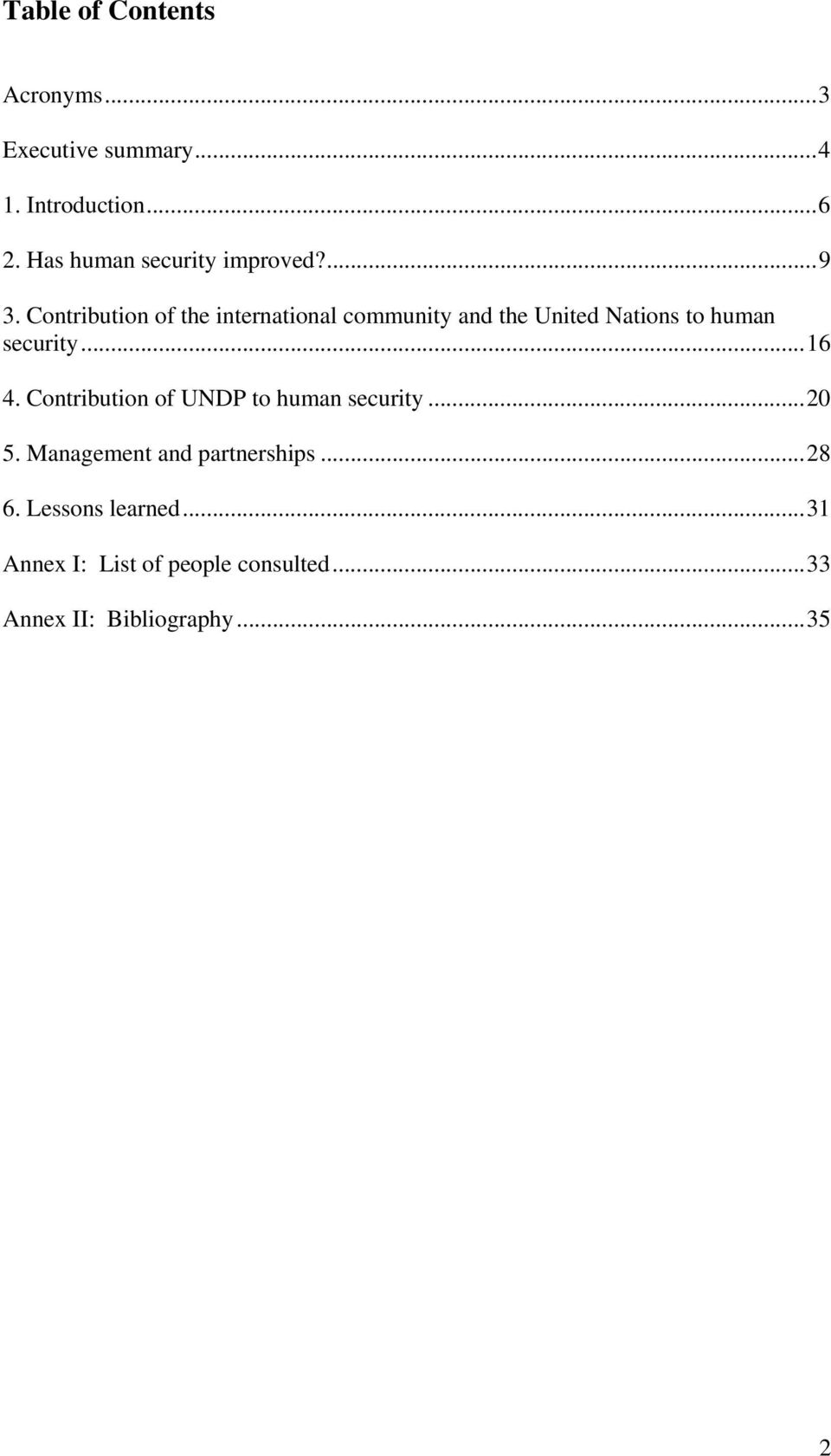 Contribution of the international community and the United Nations to human security...16 4.