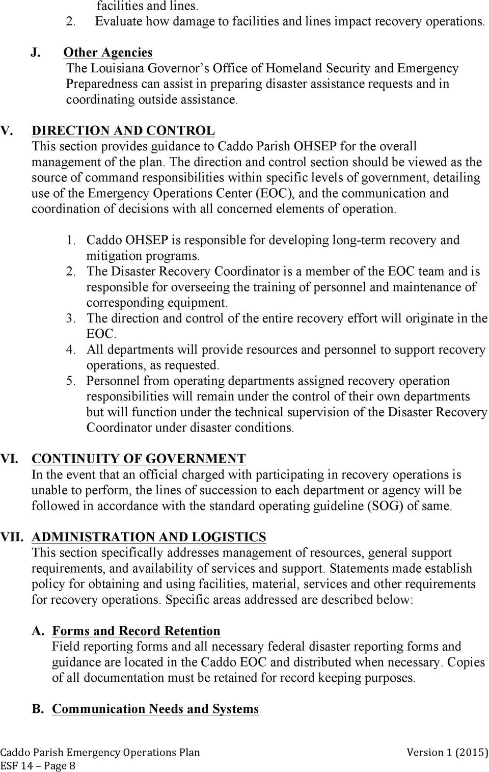 DIRECTION AND CONTROL This section provides guidance to Caddo Parish OHSEP for the overall management of the plan.