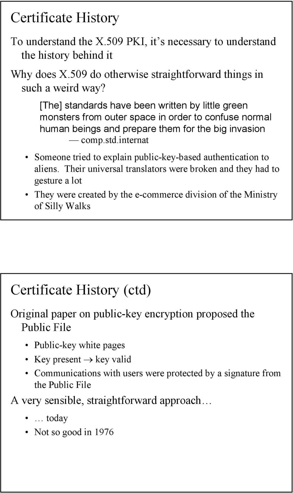 internat Someone tried to explain public-key-based authentication to aliens.