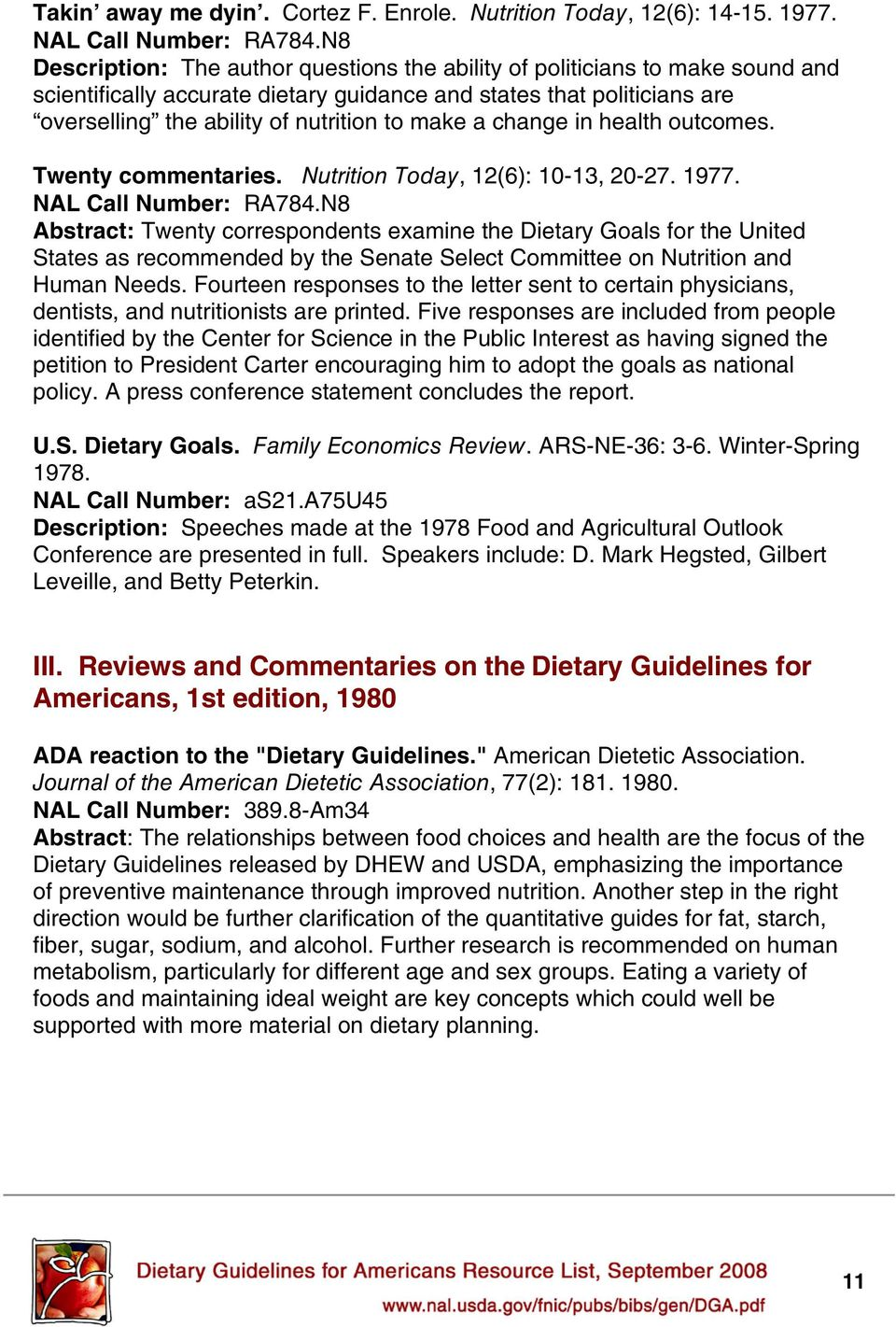 a change in health outcomes. Twenty commentaries. Nutrition Today, 12(6): 10-13, 20-27. 1977. NAL Call Number: RA784.