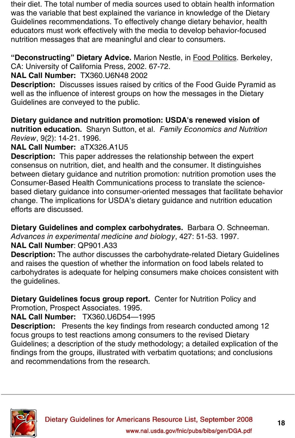 Deconstructing Dietary Advice. Marion Nestle, in Food Politics. Berkeley, CA: University of California Press, 2002. 67-72. NAL Call Number: TX360.