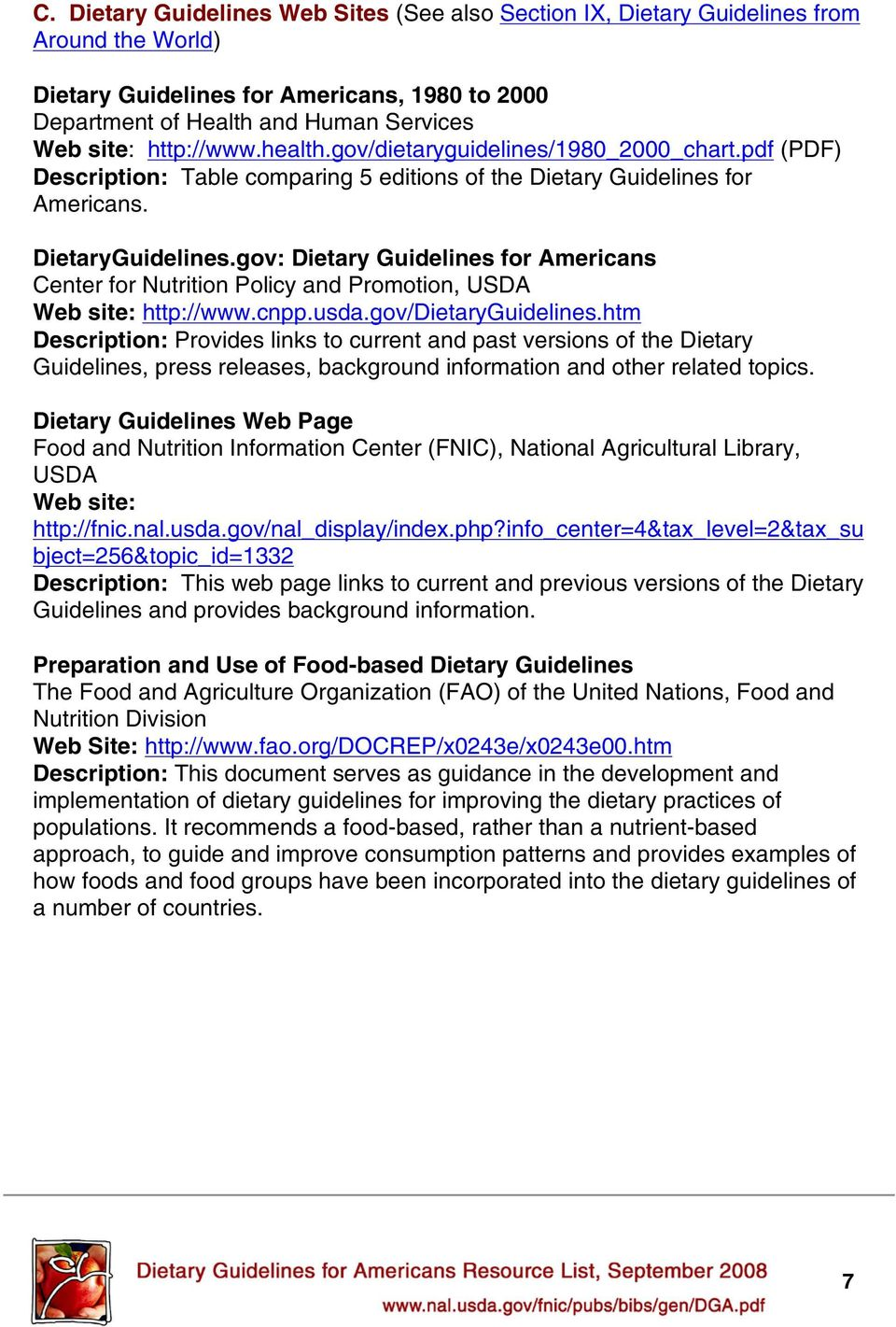 gov: Dietary Guidelines for Americans Center for Nutrition Policy and Promotion, USDA Web site: http://www.cnpp.usda.gov/dietaryguidelines.