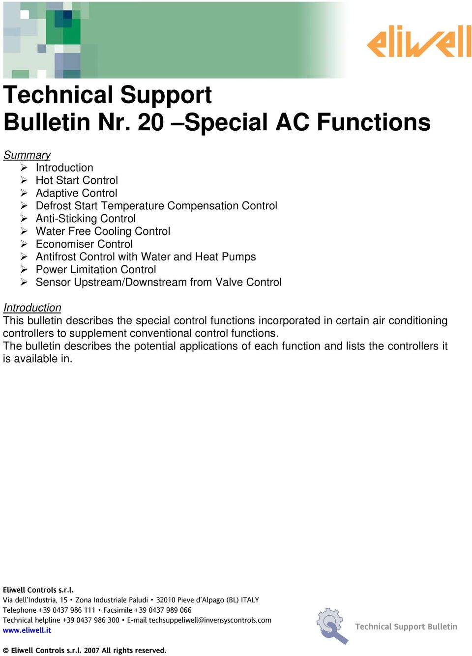 Sensor Upstream/Downstream from Valve Control Introduction This bulletin describes the special control functions incorporated in certain air conditioning controllers to supplement conventional