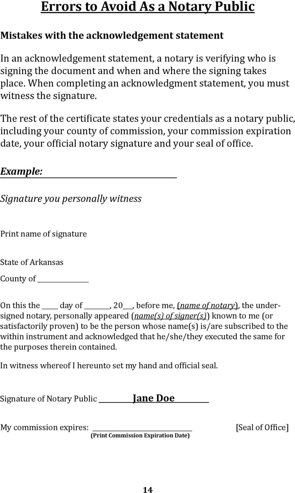 The rest of the certificate states your credentials as a notary public, including your county of commission, your commission expiration date, your official notary signature and your seal of office.