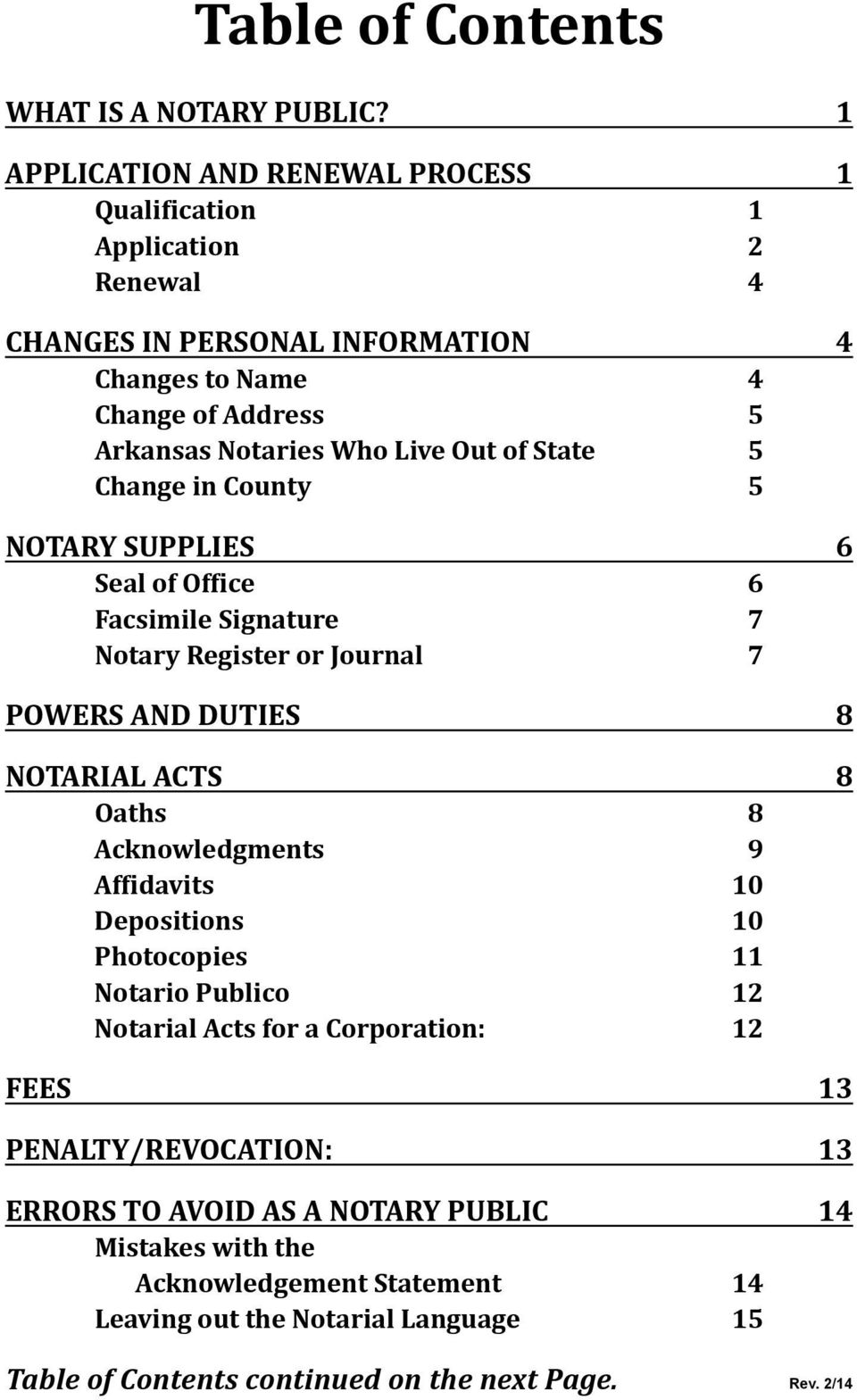 Out of State 5 Change in County 5 Notary Supplies 6 Seal of Office 6 Facsimile Signature 7 Notary Register or Journal 7 Powers and Duties 8 Notarial Acts 8 Oaths 8