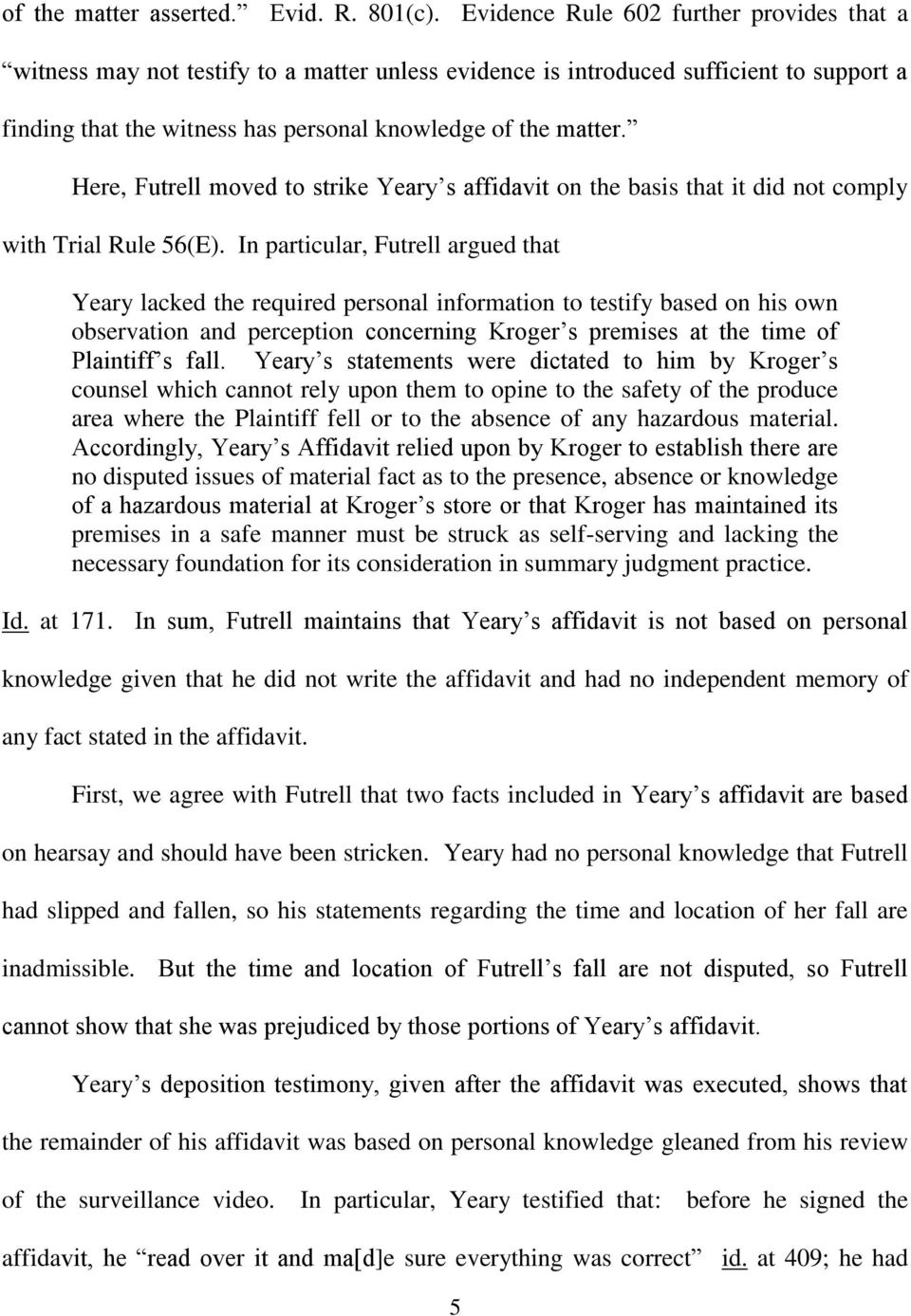 Here, Futrell moved to strike Yeary s affidavit on the basis that it did not comply with Trial Rule 56(E).
