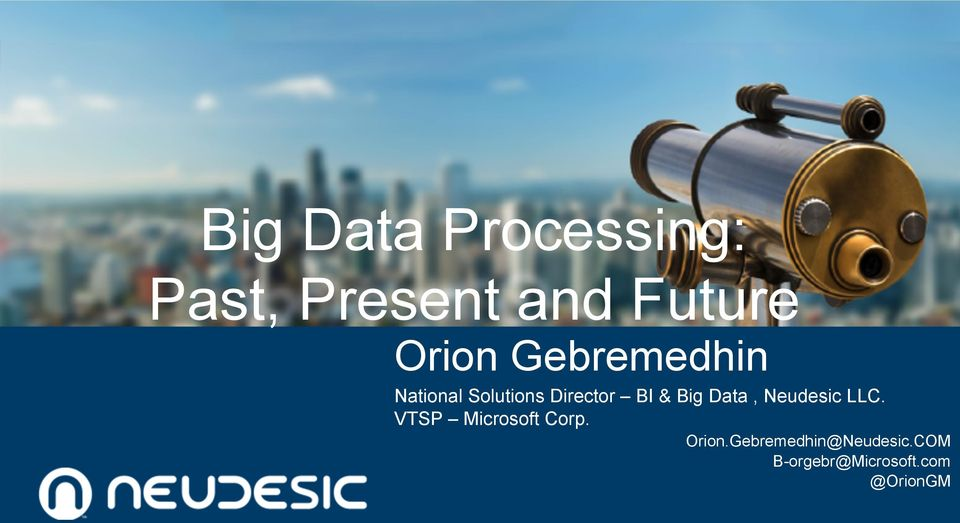 Big Data, Neudesic LLC. VTSP Microsoft Corp. Orion.