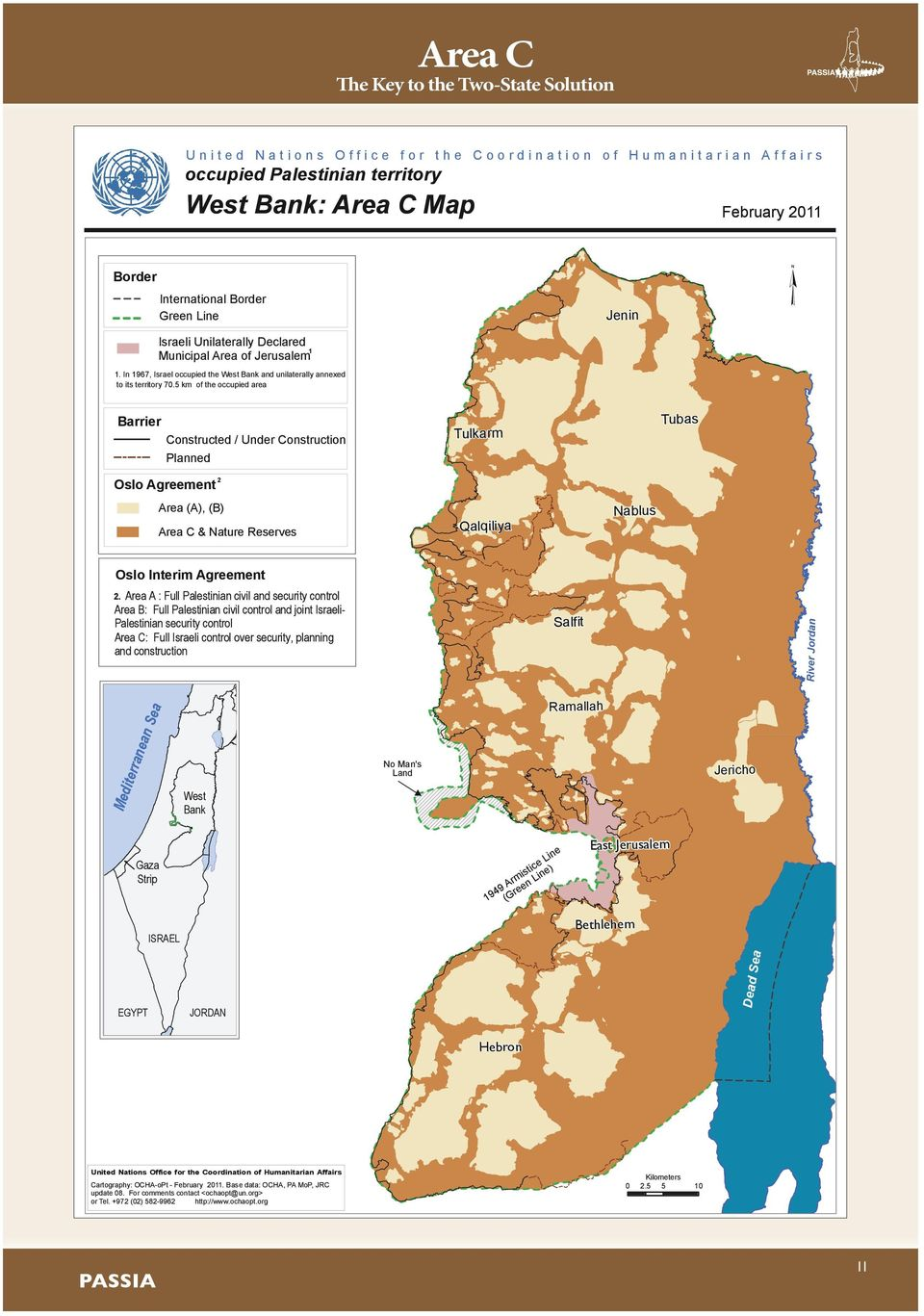 5 km of the occupied area Barrier Constructed / Under Construction Planned Tulkarm Tubas Oslo Agreement 2 Area (A), (B) Area C & Nature Reserves Qalqiliya Nablus Oslo Interim Agreement 2.