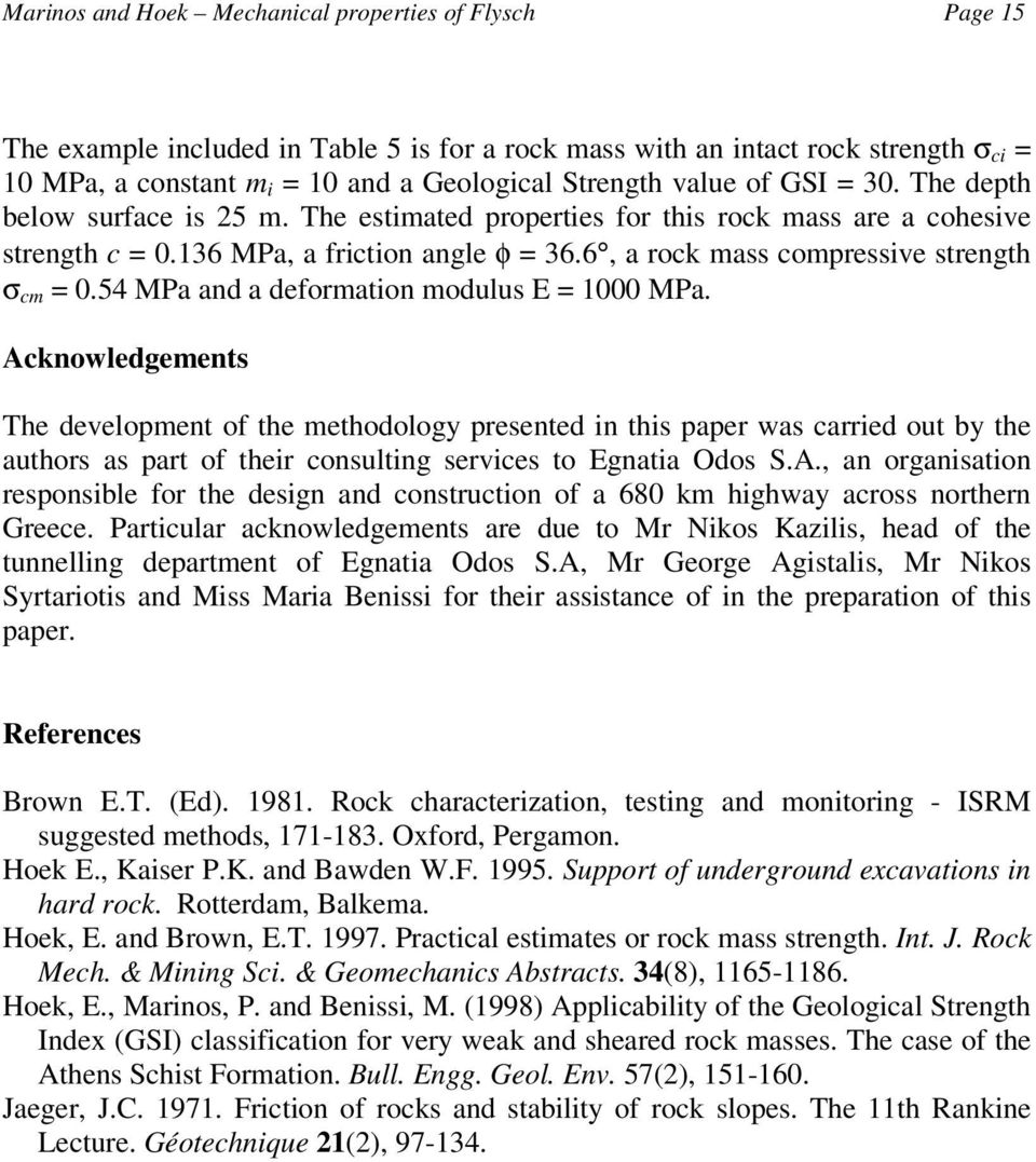 6, a rock mass compressive strength σ cm = 0.54 MPa and a deformation modulus E = 1000 MPa.