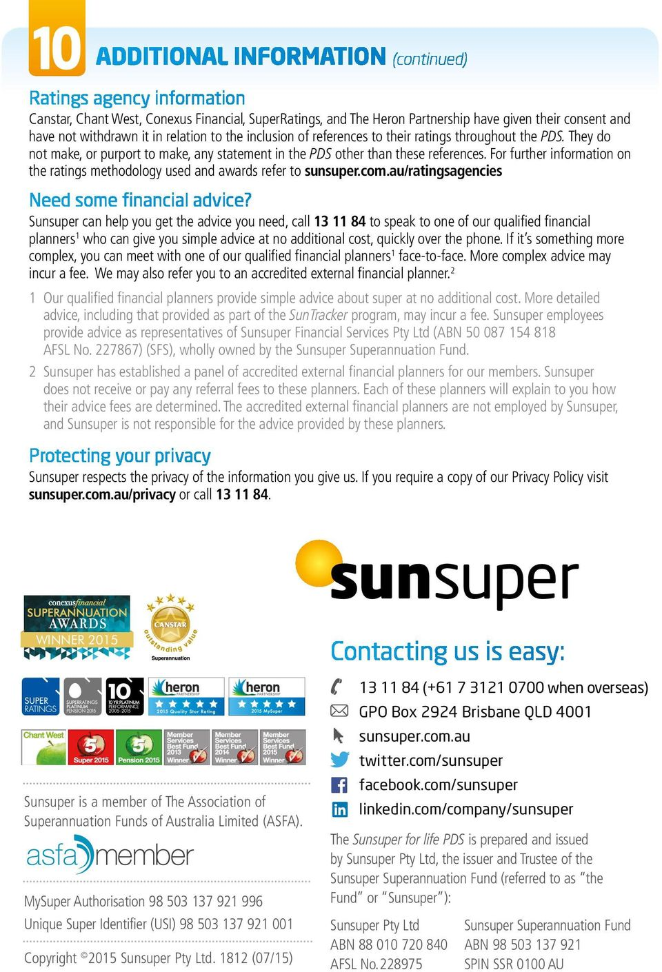 For further information on the ratings methodology used and awards refer to sunsuper.com.au/ratingsagencies Need some financial advice?
