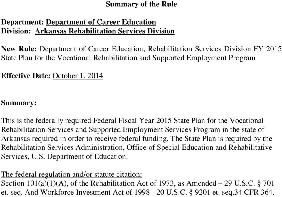 Vocational Rehabilitation Services and Supported Employment Services Program in the state of Arkansas required in order to receive federal funding.