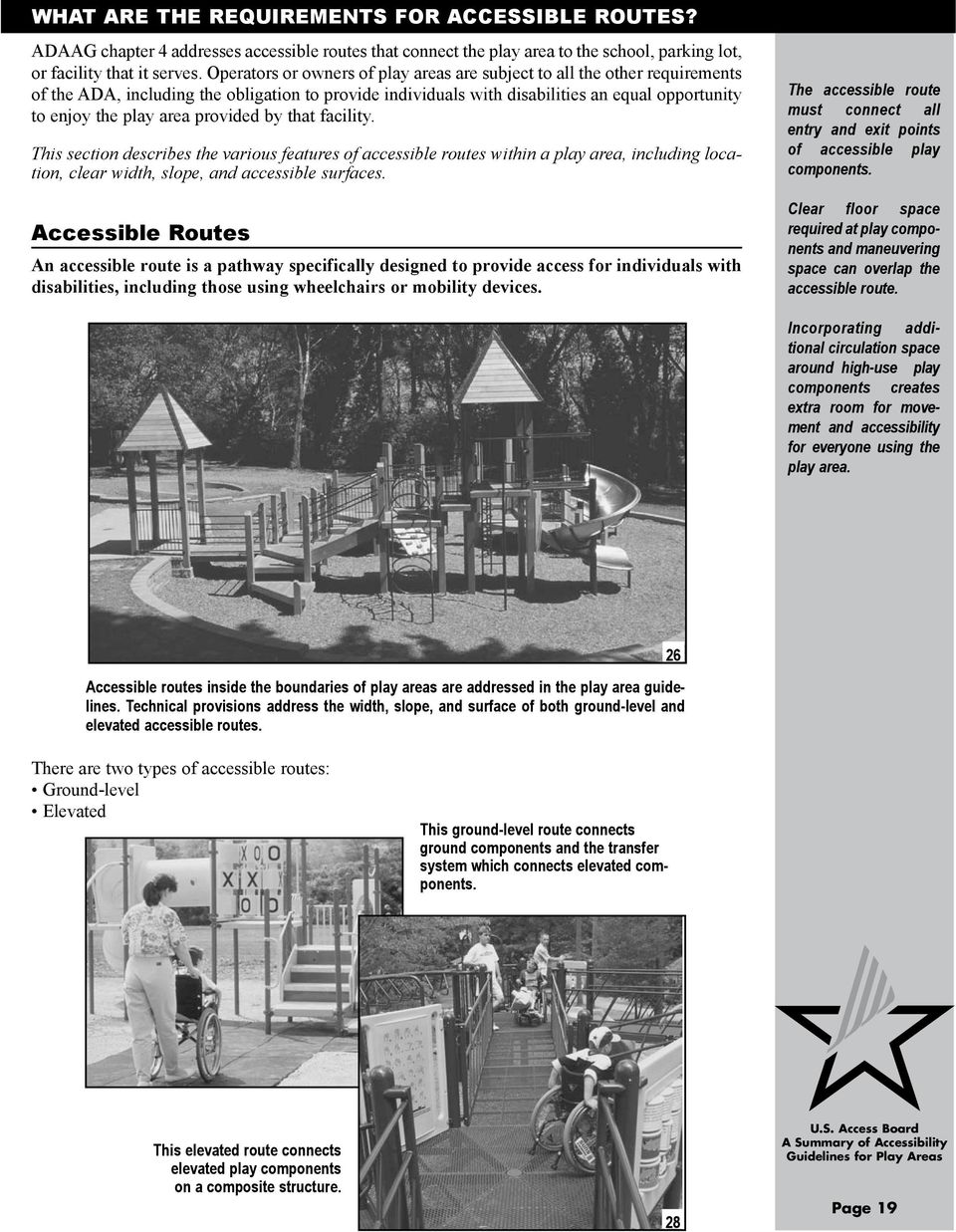 provided by that facility. This section describes the various features of accessible routes within a play area, including location, clear width, slope, and accessible surfaces.