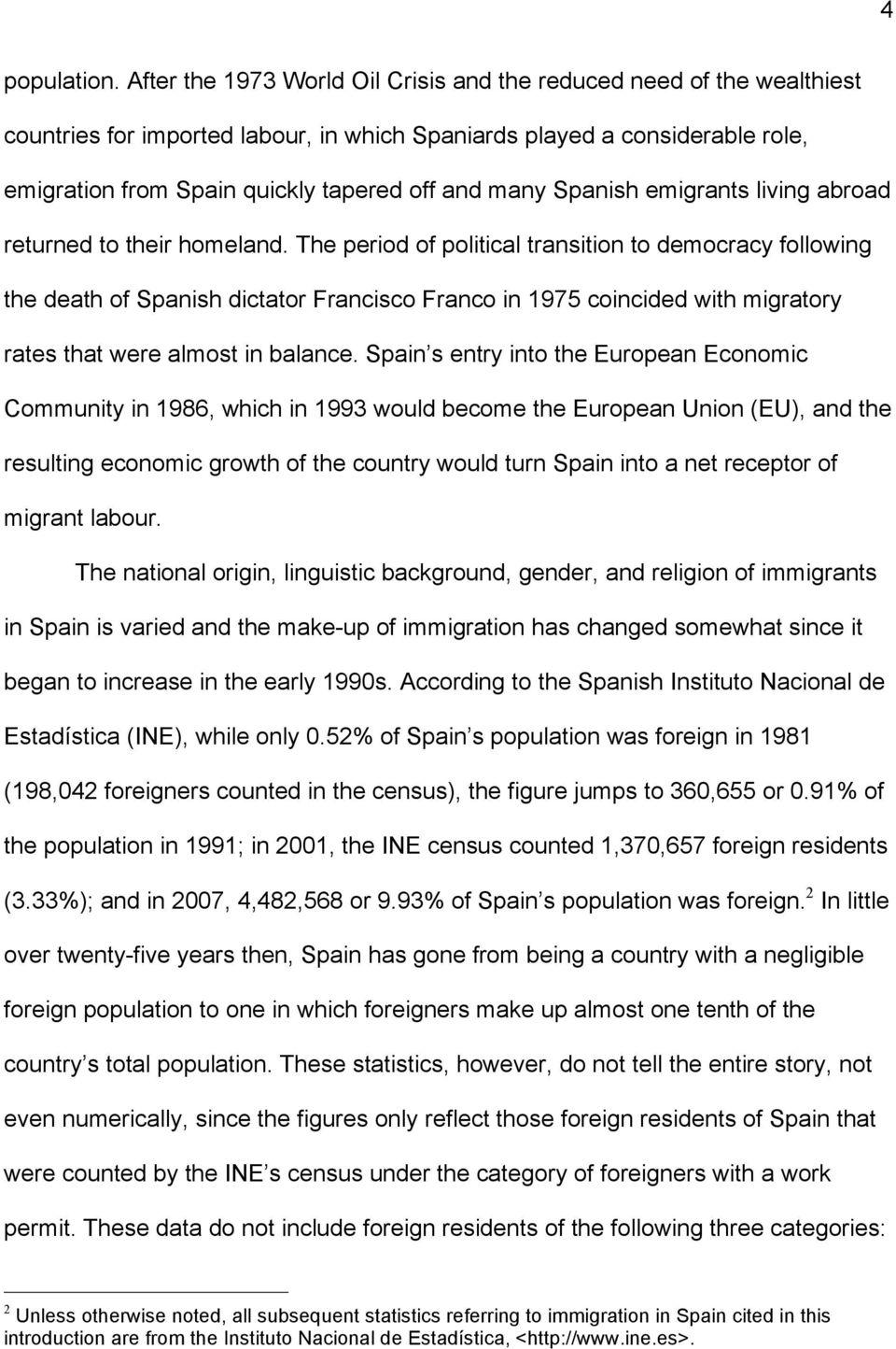 Spanish emigrants living abroad returned to their homeland.
