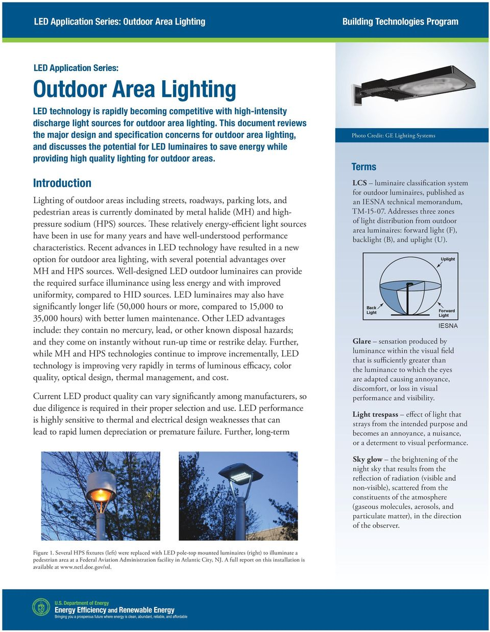This document reviews the major design and specification concerns for outdoor area lighting, and discusses the potential for LED luminaires to save energy while providing high quality lighting for