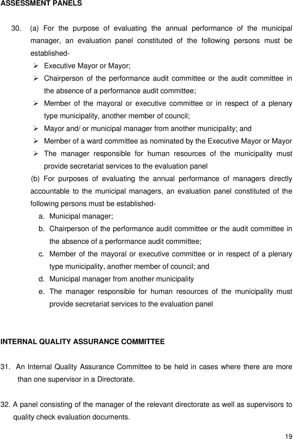 of the performance audit committee or the audit committee in the absence of a performance audit committee; Member of the mayoral or executive committee or in respect of a plenary type municipality,