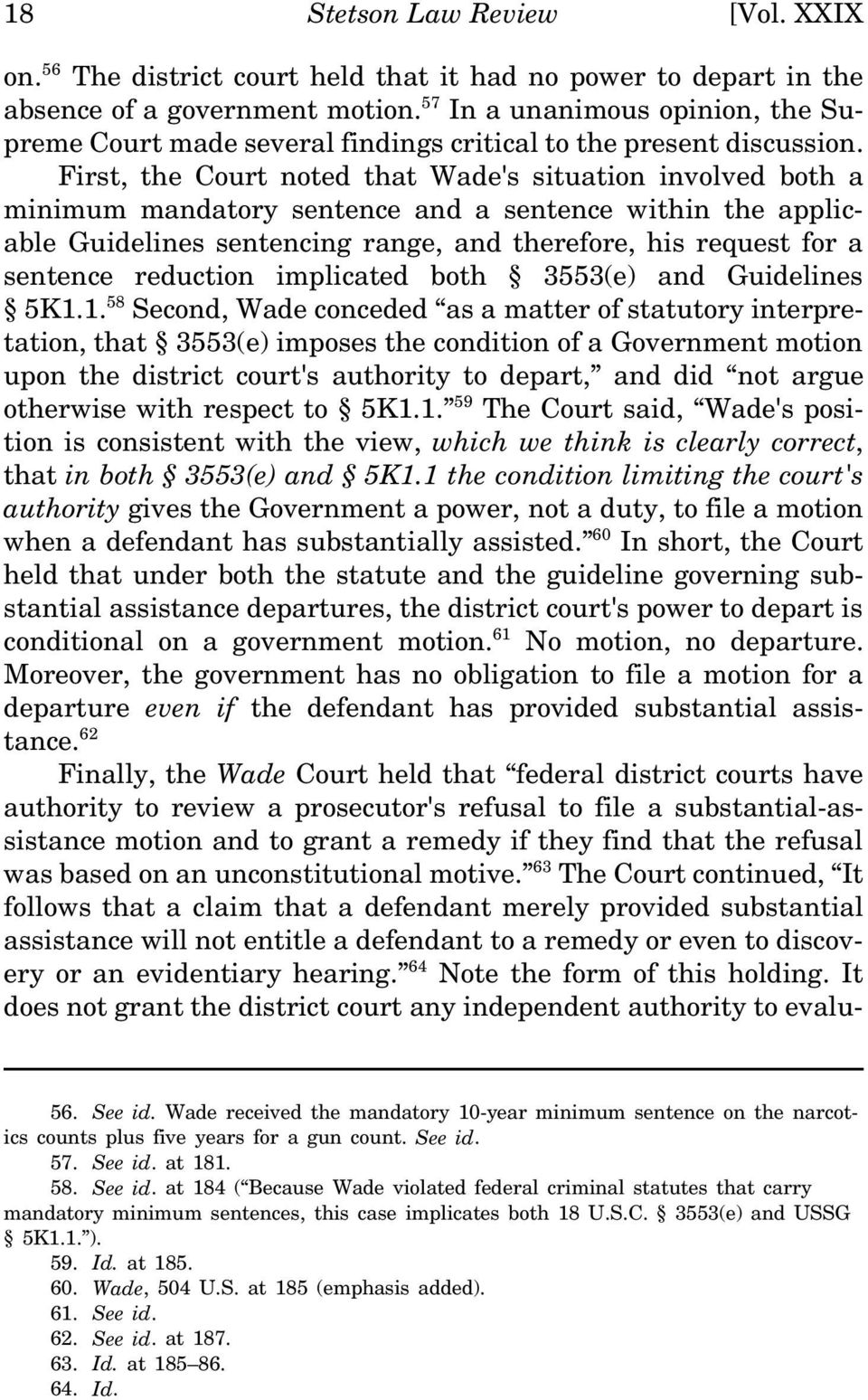 First, the Court noted that Wade's situation involved both a minimum mandatory sentence and a sentence within the applicable Guidelines sentencing range, and therefore, his request for a sentence