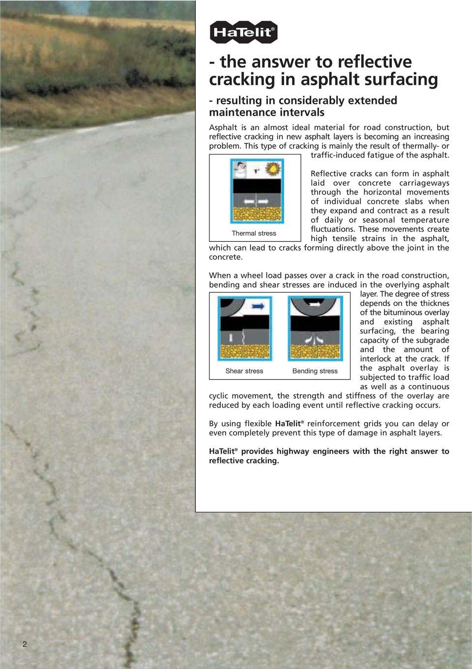 Reflective cracks can form in asphalt laid over concrete carriageways through the horizontal movements of individual concrete slabs when they expand and contract as a result of daily or seasonal